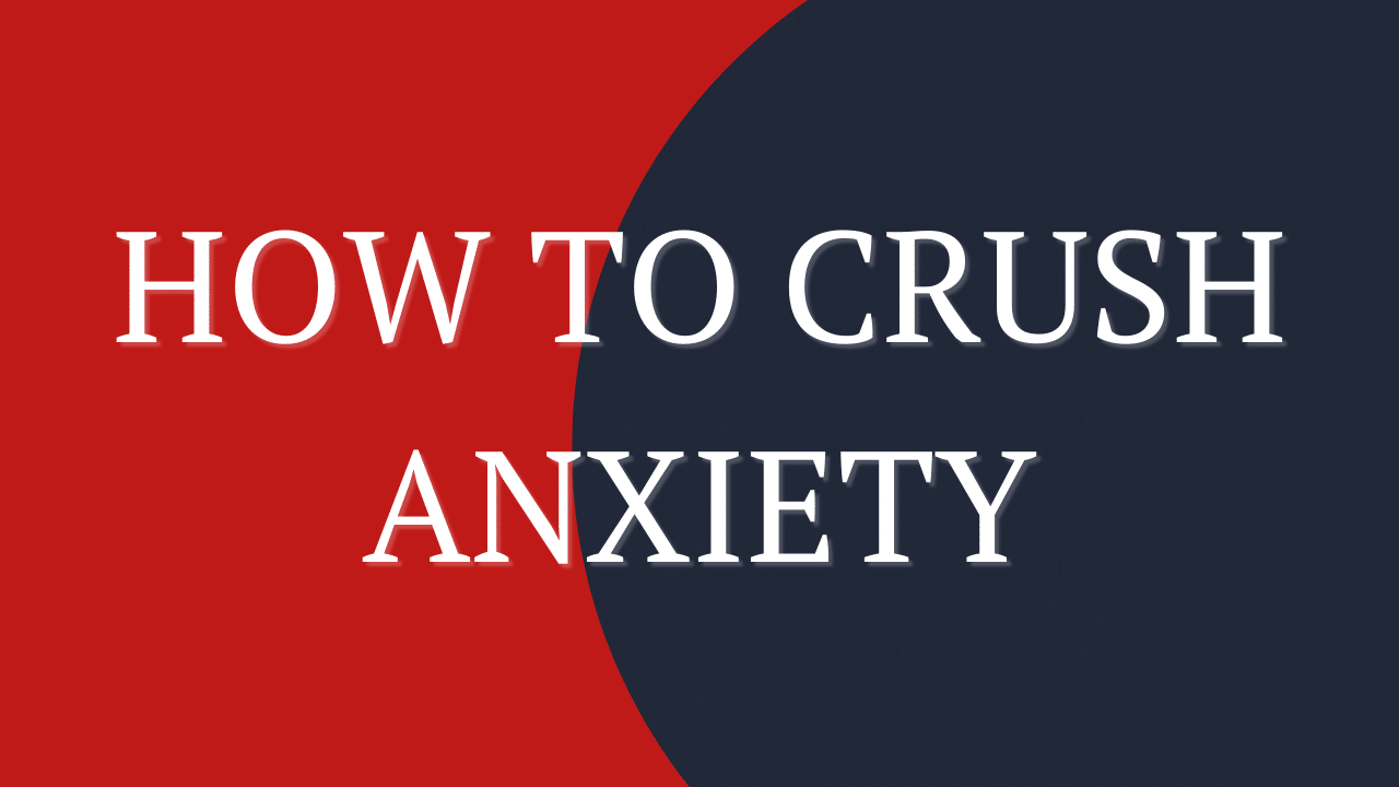 crush anxiety
